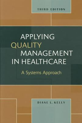 Applying Quality Management in Healthcare, Third Edition-9781567933765-3-Diane L. Kelly-Health Administration Press